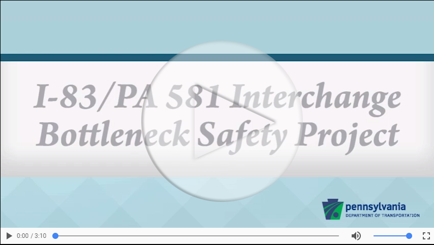 Video player with still video of I-83/PA 581 Interchange Bottleneck Safety Project